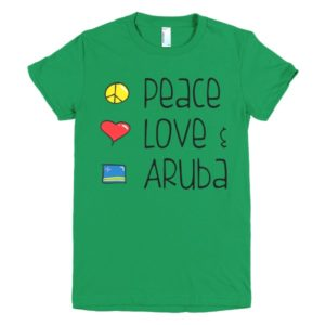 Peace Love Aruba kelly green ladies tee